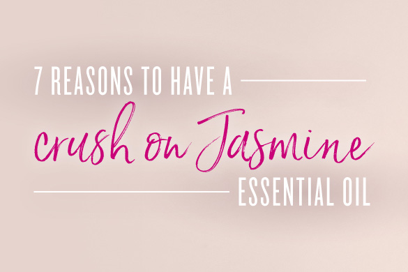 7 reasons to love Jasmine essential oil