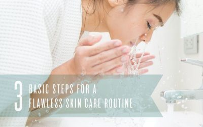 3 Steps for a Flawless Skin Care Routine