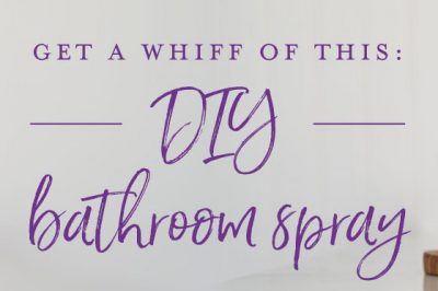 DIY bathroom spray