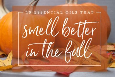 15 essential oils that smell better in the fall