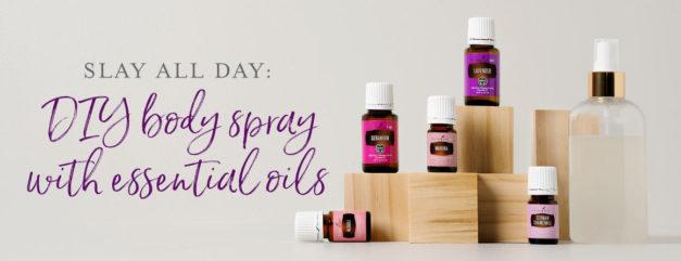 Slay all day: DIY body spray with essential oils