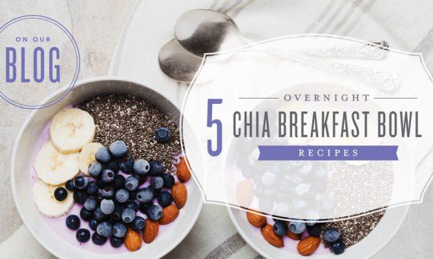5 Chia bowl recipes