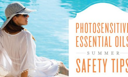 Photosensitive essential oils: Summer safety tips