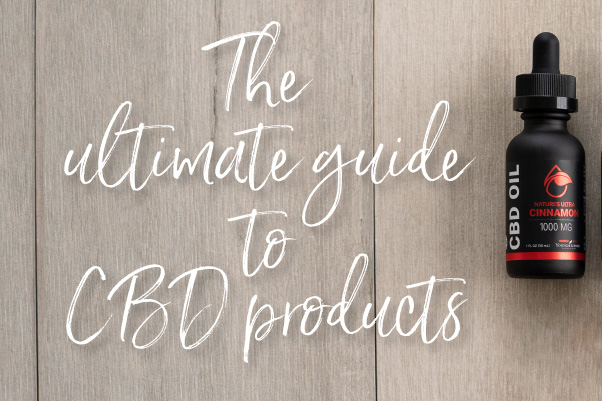 The ultimate guide to CBD products